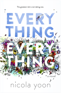 Nicola Yoon - Everything, everithing