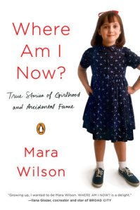 mara-wilson-where-am-i-now-true-stories-of-girlhood-and-accidental-fame